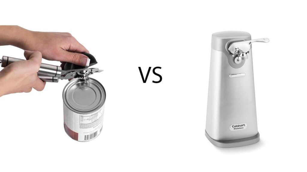 Manual can Opener Vs Electric Can Opener
